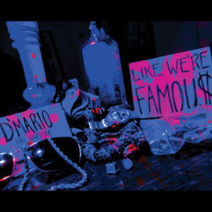 D'Mario - Like We're Famous (DJ Pack)